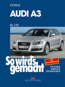 So wirds gemacht Buch für Audi A3 ab Bauj. 5 03 Band 137