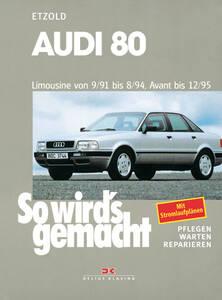 So wirds gemacht Buch für Audi 80 ab Bauj. 9 91 Band 77