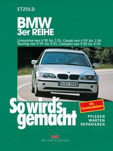 So wirds gemacht Buch für BMW 3er Bauj. 4 98 - 2 05 Band 116