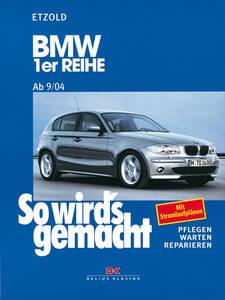 So wirds gemacht Buch für BMW 1er Reihe ab Bauj. 9 04 Band 139