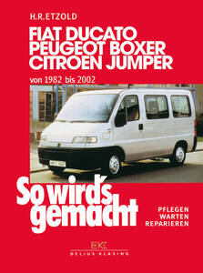 So wirds gemacht Buch Fiat Ducato, Peug. Boxer,...