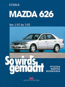 So wirds gemacht Buch für Mazda 626 Bauj. 1 92 bis 5 02 Band 119