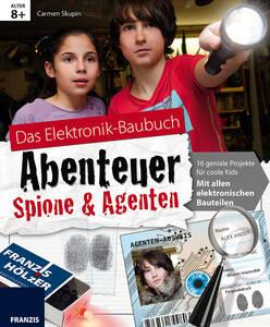 Das Elektronik - Baubuch Spione und Agenten mit...