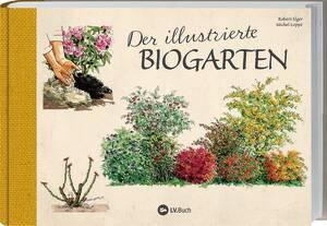 Buch - Der illustrierte Biogarten, 70 essentiel...