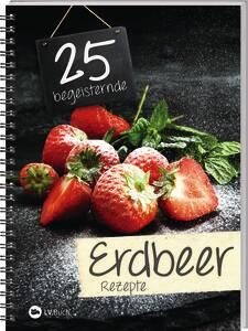 Buch - 25 begeisternde Erdbeerrezepte