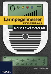 Baubuch Lärmpegelmesser zum Selberbauen Franzis-Verlag