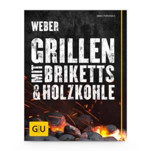 Grillbuch Weber#s Grillen mit Briketts & Holzkohle Weber